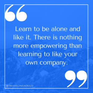 learn-to-be-alone-and-like-it-there-is-nothing-more-empowering-than-learning-to-like-your-own-company-1